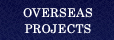OVERSEAS PROJECT